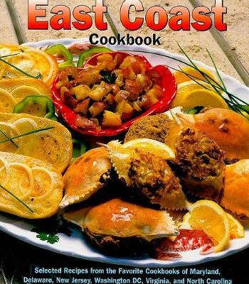 Best-of-the-Best-from-the-East-Coast-Cookbook-Selected-Recipes-from-the-Favorite-Cookbooks-of-Maryland-Delaware-New-Jersey-Washington-DC--Carolina-Best-of-the-Best-Regional-Cookbook-0