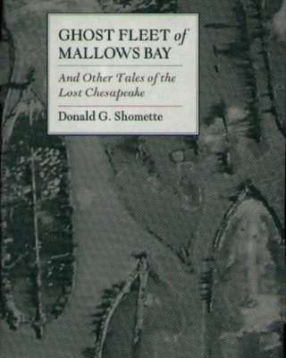Ghost-Fleet-of-Mallows-Bay-And-Other-Tales-of-the-Lost-Chesapeake-0
