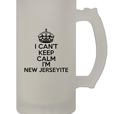 I-CanT-Keep-Calm-IM-New-Jerseyite-NJ-16-Oz-Frosted-Glass-Stein-Beer-Mug-0