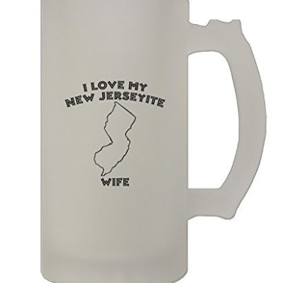 I-Love-My-New-Jerseyite-Wife-NJ-16-Oz-Frosted-Glass-Stein-Beer-Mug-0