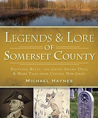 Legends-Lore-of-Somerset-County-Knitting-Betty-the-Great-Swamp-Devil-and-More-Tales-from-Central-New-Jersey-American-Legends-0