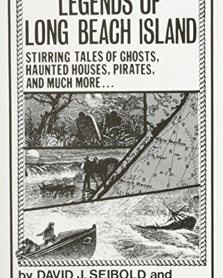 Legends-of-Long-Beach-Island-NJ-Stirring-Tales-of-Ghosts-Haunted-Houses-Pirates-and-Much-More-0