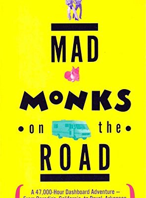 Mad-Monks-on-the-Roada-47000-Hour-Dashboard-Adventure-From-Paradise-California-to-Royal-Arkansas-and-Up-the-New-Jersey-Turnpike-0
