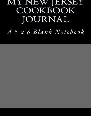 My-New-Jersey-Cookbook-Journal-A-5-x-8-Blank-Notebook-0
