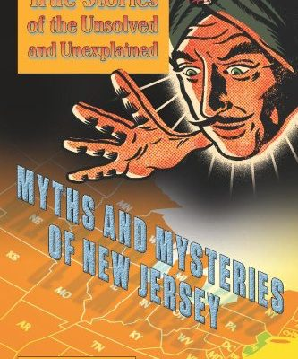 Myths-and-Mysteries-of-New-Jersey-True-Stories-Of-The-Unsolved-And-Unexplained-Myths-and-Mysteries-Series-0