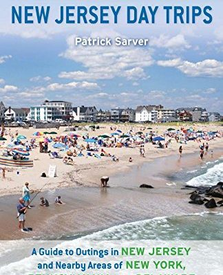 New-Jersey-Day-Trips-A-Guide-to-Outings-in-New-Jersey-and-Nearby-Areas-of-New-York-Pennsylvania-and-Delaware-0