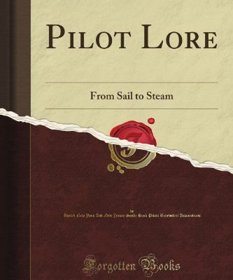 Pilot-Lore-From-Sail-to-Steam-Classic-Reprint-0