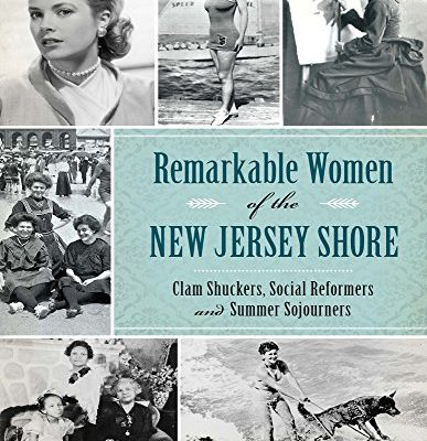 Remarkable-Women-of-the-New-Jersey-Shore-Clam-Shuckers-Social-Reformers-and-Summer-Sojourners-American-Heritage-0