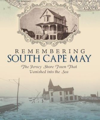 Remembering-South-Cape-May-The-Jersey-Shore-Town-that-Vanished-into-the-Sea-Lost-0