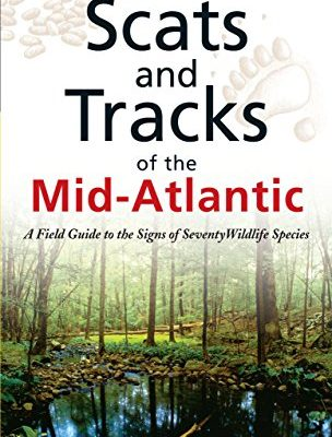 Scats-and-Tracks-of-the-Mid-Atlantic-A-Field-Guide-To-The-Signs-Of-Seventy-Wildlife-Species-Scats-and-Tracks-Series-0