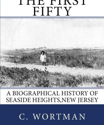 The-First-Fifty-A-Biographical-history-of-SEASIDE-HEIGHTSNEW-JERSEY-0