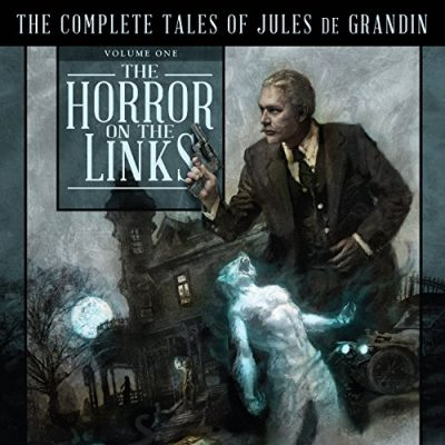 The-Horror-on-the-Links-The-Complete-Tales-of-Jules-De-Grandin-Volume-One-0