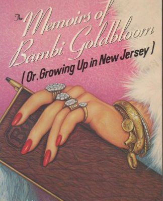 The-Memoirs-of-Bambi-Goldbloom-Or-Growing-Up-in-New-Jersey-0