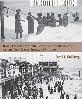 The-Retreats-of-Reconstruction-Race-Leisure-and-the-Politics-of-Segregation-at-the-New-Jersey-Shore-1865-1920-Reconstructing-America-FUP-0