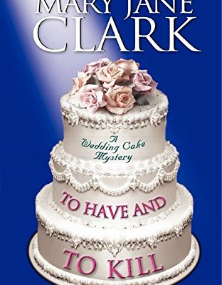 To-Have-and-to-Kill-Piper-DonovanWedding-Cake-Mysteries-0