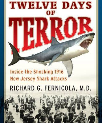 Twelve-Days-of-Terror-A-Definitive-Investigation-of-the-1916-New-Jersey-Shark-Attacks-0-0