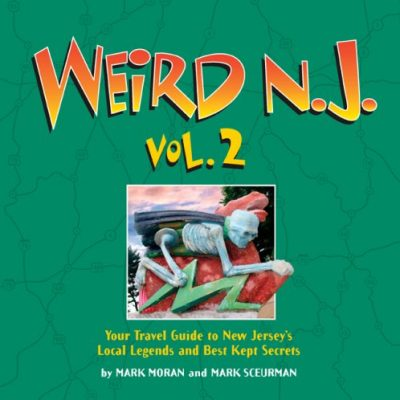 Weird-NJ-Vol-2-Your-Travel-Guide-to-New-Jerseys-Local-Legends-and-Best-Kept-Secrets-0